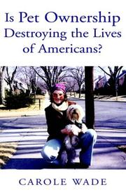 Cover of: Is Pet Ownership Destroying The Lives Of Americans?