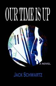 Cover of: Our Time is Up | Jack Schwartz