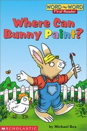 Cover of: Where can Bunny paint? | Michael Rex