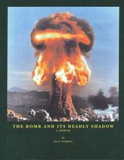 Cover of: The Bomb And Its Deadly Shadow: A Memoir