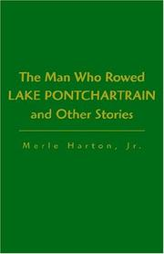 Cover of: The Man Who Rowed Lake Pontchartrain and Other Stories | Merle Harton
