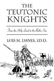 Cover of: The Teutonic Knights | Lois Danes