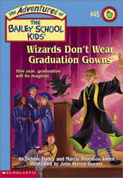 Cover of: Wizards don't wear graduation gowns | Debbie Dadey