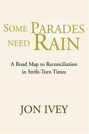 Cover of: Some Parades Need Rain | Jon Ivey