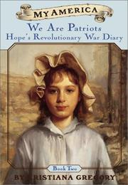 Cover of: We are patriots: Hope's Revolutionary War Diary (My America)