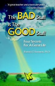Cover of: The Bad Stuff Is the Good Stuff