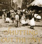 Cover of: Shutting out the sky: life in the tenements of New York, 1880-1915
