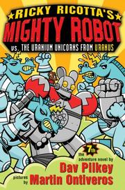 Cover of: Ricky Ricotta's Mighty Robot vs. the Uranium unicorns from Uranus | Dav Pilkey