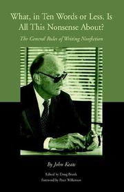 Cover of: What, in Ten Words or Less, Is All This Nonsense About?: The General Rules of Writing Nonfiction