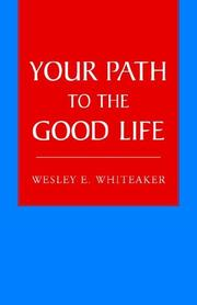 Your Path to the Good Life