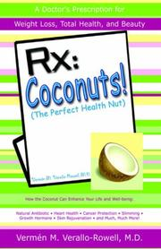 Cover of: RX: Coconuts! (the Perfect Health Nut) | VermГ©n M. Verallo-Rowell