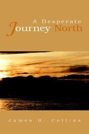 Cover of: A Desperate Journey North | James Collins
