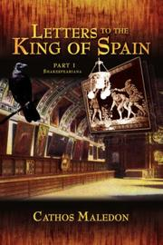 Letters to The King of Spain Part I by Cathos Maledon