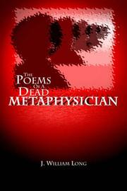 Cover of: The Poems of a Dead Metaphysician | J. William Long