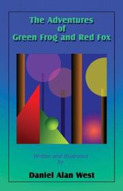 Cover of: The Adventures of Green Frog and Red Fox | Daniel Alan West