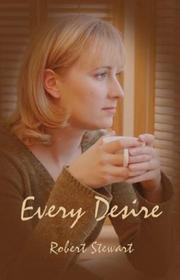 Cover of: Every Desire | Robert Stewart