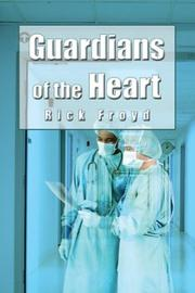 Cover of: Guardians Of The Heart | Rick Froyd