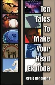 Cover of: Ten Tales to Make Your Head Explode | Craig Emanuel Rondinone