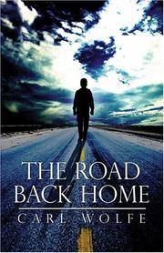 Cover of: The Road Back Home  | Carl Wolfe
