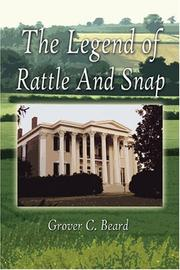 Cover of: The Legend Of Rattle And Snap  | Grover C. Beard