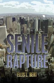 Cover of: Senile Rapture | Ellis L. Bert