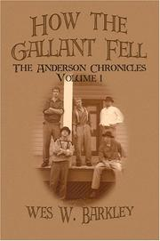 Cover of: How the Gallant Fell  | Wes W. Barkley