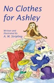 Cover of: No clothes for Ashley | A.M. Stripling