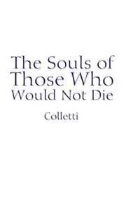 Cover of: The Souls of Those Who Would Not Die