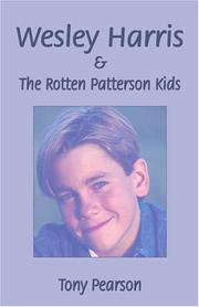 Cover of: Wesley Harris and the Rotten Patterson Kids | Tony Pearson