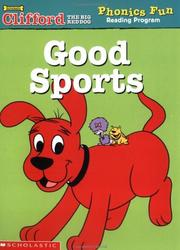 Good Sports (Clifford the Big Red Dog Phonics Fun Reading Program, Book 2) by Francie Alexander