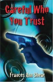 Cover of: Careful Who You Trust | Frances Ann Shear
