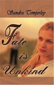 Cover of: Fate is Unkind | Sandra Temperley
