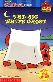 Cover of: Clifford the Big Red Dog: The Big White Ghost (Big Red Reader Series)