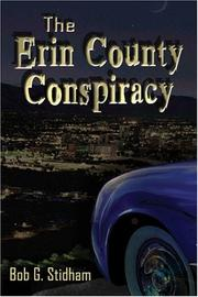 Cover of: The Erin County Conspiracy | Bob G. Stidham