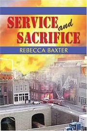 Cover of: Service and Sacrifice | Rebecca Baxter
