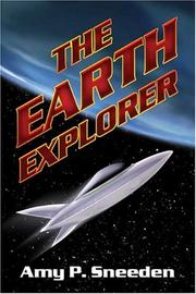 Cover of: The Earth Explorer | Amy P. Sneeden