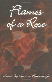 Cover of: Flames of a Rose | Lorna Joy Knox nee Ramsamugh