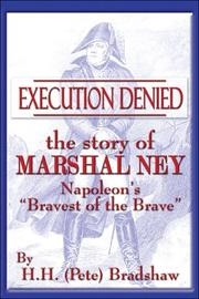 Cover of: Execution Denied: The Story Of Marshal Ney | H.H. (Pete) Bradshaw