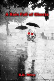 Cover of: A Rain Full of Ghosts | R.N. Mitra