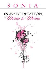 Cover of: In My Dedication, Woman to Woman | Sonia