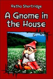 Cover of: A Gnome in the House | Retha Joan Shortridge