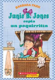 Cover of: Junie B. Jones espía un poquirritín (Junie B. Jones #4) | Barbara Park