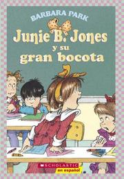 Cover of: Junie B. Jones And Her Big Fat Mouth (Junie B. Jones) Spanish Version
