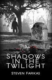 Cover of: Shadows in the Twilight | Steven Farkas