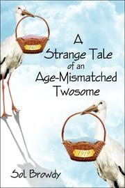 Cover of: A Strange Tale of an Age-Mismatched Twosome | Sol Browdy