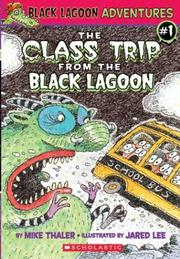 Cover of: The class trip from the black lagoon | Mike Thaler