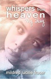Cover of: Whispers from Heaven | Mildred Lucille Fraser