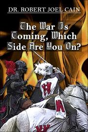 Cover of: The War Is Coming, Which Side Are You On? | Dr. Robert Joel Cain