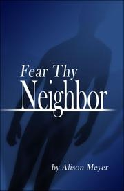 Cover of: Fear Thy Neighbor | Alison Meyer