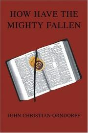 Cover of: How Have the Mighty Fallen | John Christian Orndorff